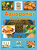 Aquaponics: How to do Everything: from Backyard Set-Up to Profitable Business (English Edition)