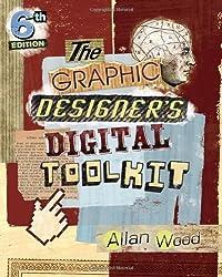 The Graphic Designer's Digital Toolkit: A Project-based Introduction to Adobe Photoshop CS6, Illustrator CS6 & InDesign CS6 (Adobe Cs6)