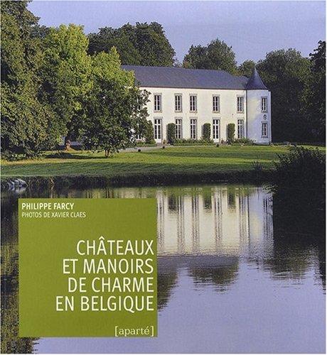 Chateaux et Manoirs de Charme en Belgiqu...