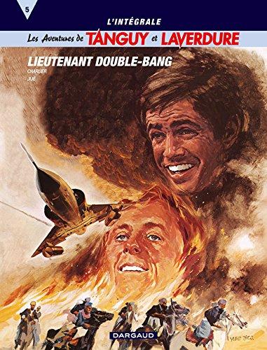 Les aventures de Tanguy et Laverdure - Intégrales - tome 5 - Tanguy & Laverdure Intégrale T5 : Lieutenant Double-Bang