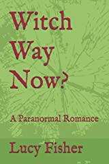 Witch Way Now?: A Paranormal Romance Paperback