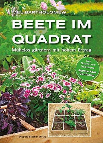 Beete im Quadrat: Mühelos gärtnern mit hohem Ertrag