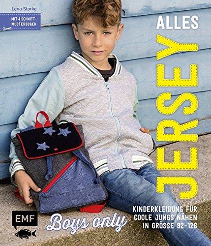 only: Kinderkleidung für coole Jungs nähen: Alle Modelle in Größe 92-128 - Mit 4 Schnittmusterbogen ()