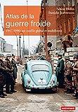 Atlas de la guerre froide. 1947-1990 - Un conflit global et multiforme (Atlas Mémoires) - Format Kindle - 9782746745292 - 15,99 €