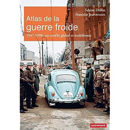 Atlas de la guerre froide. 1947-1990 : un conflit global et multiforme (Atlas Mémoires)