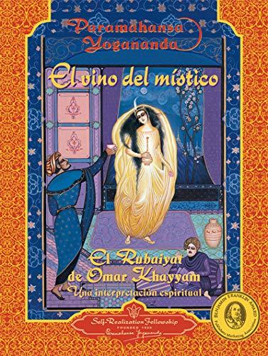 El Vino del Mistico: El Rubaiya de Omar Khayyam: Una Interpretacion Espiritual (Yogananda Paramahansa Spanisch)