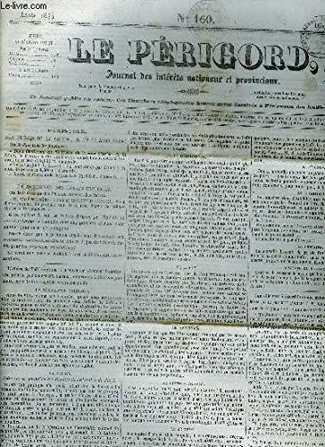 LE PERIGORD JOURNAL DES INTERETS NATIONAUX ET PROVINCIAUX N°160 1844 - Périgueux des procès de la presse il n'y en aura plus - la monomanie des débats expliquée - la démocratie pacifique etc. par COLLECTIF