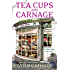 Tea Cups and Carnage (A Tourist Trap Mystery)