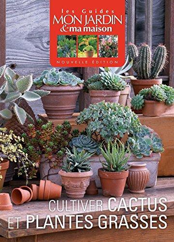 Cultiver cactus et plantes grasses par Collectif