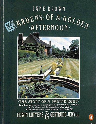 Gardens of a Golden Afternoon: Edward Lutyens and Gertrude Jekyll: The Story of a Partnership: Edwin Lutyens and Gertrude Jekyll (Bear Garden Brown)