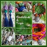 Buddha & Yoga - Schmuck selber basteln! Malas, Ketten, Armbänder und Ohrschmuck