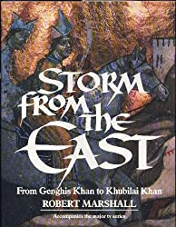 Storm from the East: From Ghengis Khan to Khubilai Khan