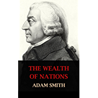 The Wealth of Nations (Unabridged and Illustrated)
