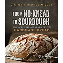 From No-knead to Sourdough: A Simpler Approach to Handmade Bread