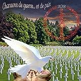 Chansons de Guerre et de Paix (1918-2018)