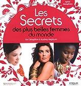 Les Secrets des plus belles femmes du monde : De Cléopâtre à Audrey Hepburn