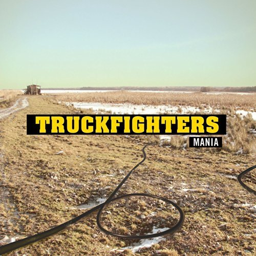 Mania by Truckfighters (2014-07-08)