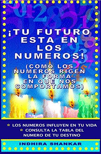 NUMEROLOGIA: ¡TU FUTURO ESTA EN LOS NUMEROS!: ¡LOS NUMEROS RIGEN LA FORMA EN QUE SENTIMOS Y NOS COMPORTAMOS! (COLECCION ESOTERIKA nº 5)
