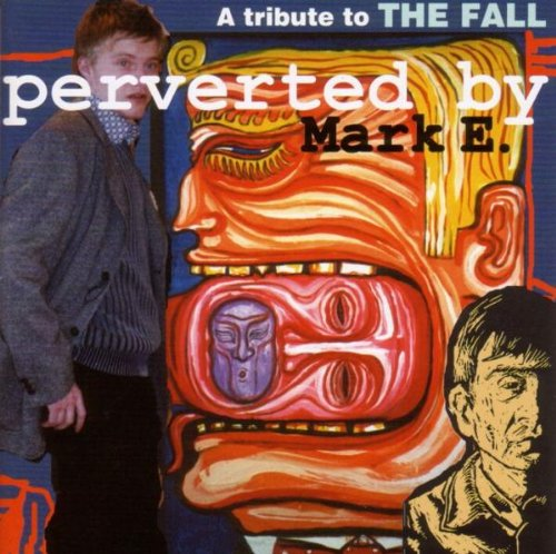 perverted-by-mark-e-smith-a-tribute-to-the-fall
