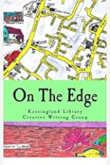 On The Edge: Anthology #1 by Kessingland Library Creative Writing Group (2014-12-01) Paperback
