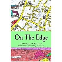 On The Edge: Anthology #1 by Kessingland Library Creative Writing Group (2014-12-01)