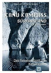 Kanu Kompass Südfinnland mit Alandinseln: Das Reisehandbuch zum Kanuwandern