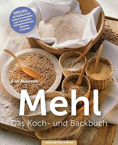 Mehl Das Koch- & Backbuch