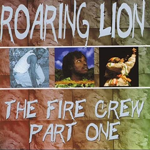 Roaring Lion - Roaring Lion: The Fire Crew Pt. 1