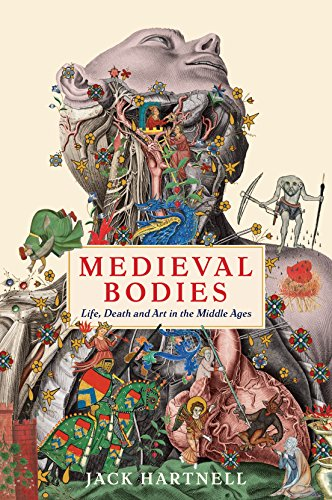 Medieval Bodies: Life, Death and Art in the Middle Ages (Wellcome)