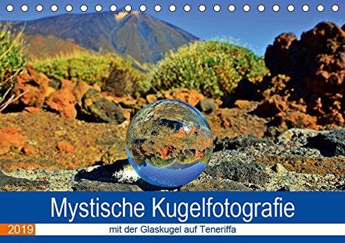 Mystische Kugelfotografie - mit der Glaskugel auf Teneriffa (Tischkalender 2019 DIN A5 quer): Unterwegs auf Teneriffe, immer im Gepäck meine ... (Monatskalender, 14 Seiten ) (CALVENDO Orte)
