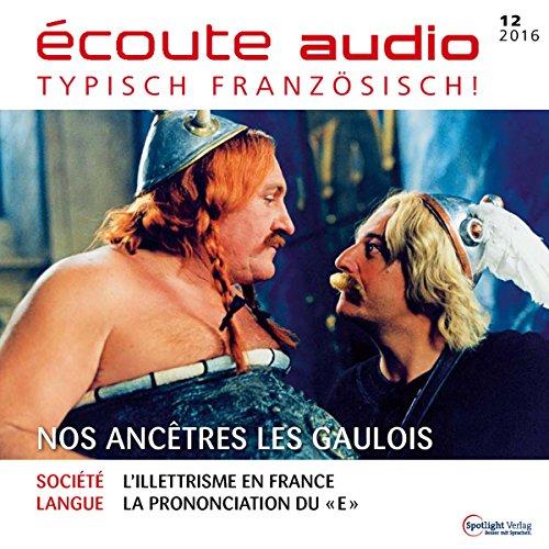 ecoute-audio-nos-ancetres-les-gaulois-12-2016-franzosisch-lernen-audio-unsere-vorfahren-die-gallier