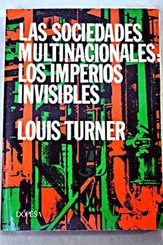 Las sociedades multinacionales. Los imperios invisibles y el mundo moderno