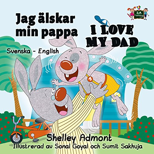 I Love My Dad (Swedish English Bilingual Collection) (Swedish Edition) por Shelley Admont