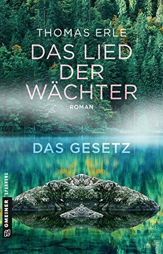 Das Lied der Wächter - Das Gesetz: Roman aus dem Schwarzwald (Fantasy im GMEINER-Verlag)