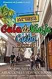 Guia de Viaje Cuba 2018: Tiendas, Restaurantes, Atracciones y Vida Nocturna 2018