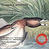 Dominick Argento: The Boor, Miss Havisham's Wedding Night, A Water Bird Talk