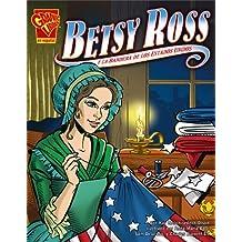 Betsy Ross y La Bandera de Los Estados Unidos (Historia Grafica)