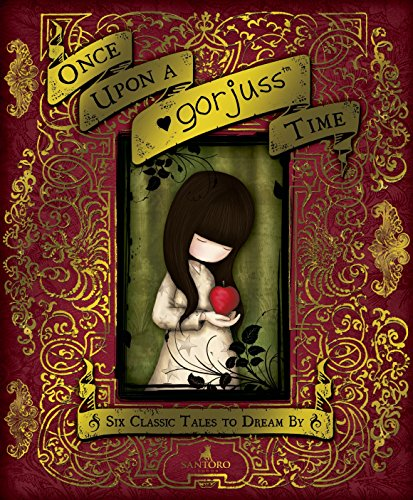 Once Upon a Gorjuss Time: Six Classic Tales to Dream by por Santoro Licensing