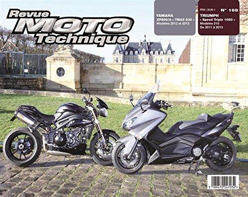 Triumph Speed Triple 1050 ; Yamaha TMax 530 (Revue Moto Technique)