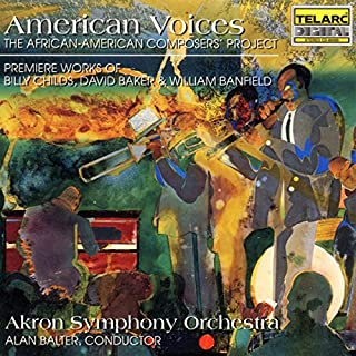 American Voices - Premiere Works Of Billy Childs, David Baker & William Banfield