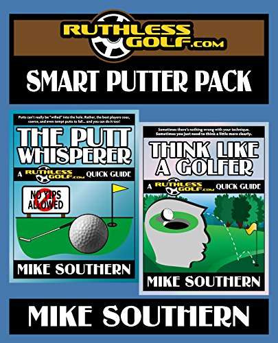 The RuthlessGolf.com Smart Putter Pack (English Edition) por Mike Southern