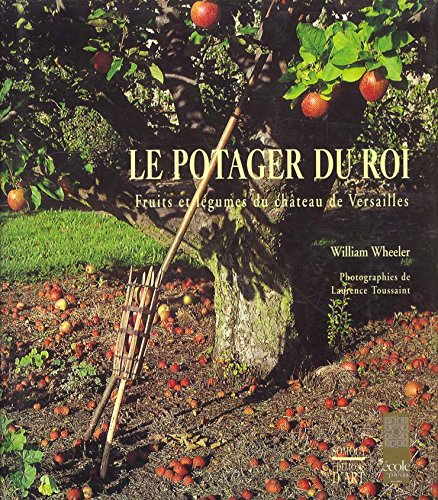 Le Potager du Roi par William Wheeler