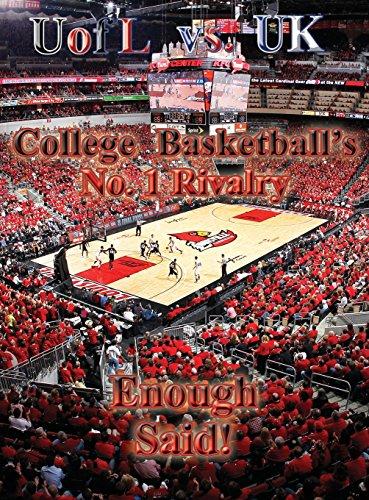 Uofl Vs UK College Basketball's No.1 Rivalry - Enough Said por Paul F. Willman