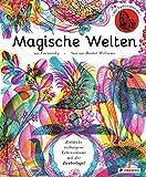 Magische Welten. Entdecke verborgene Lebensräume mit der Zauberlupe!: Mit Farbenzauberlupe