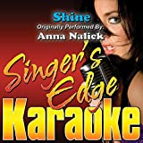 Shine (Originally Performed by Anna Nalick) [Karaoke Version]