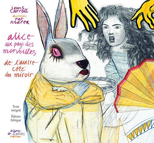 Alice au pays des merveilles et de l'autre côté du miroir - Illustrés par Pat Andrea - édition bilin