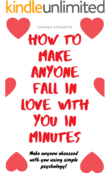 How To Make Anyone Fall In Love With You In Minutes: Make people obsessed  with you using simple love psychology eBook: Stewarts, Amanda:  Amazon.co.uk: Kindle Store