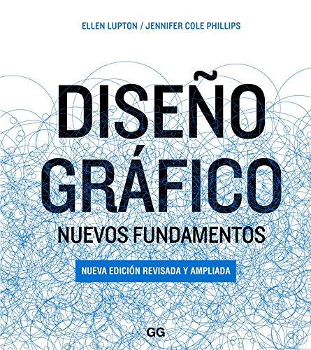 Diseño gráfico. Nuevos fundamentos por Lupton Ellen