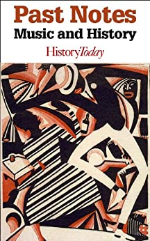Past Notes: Music and History (English Edition) di [Today, History]