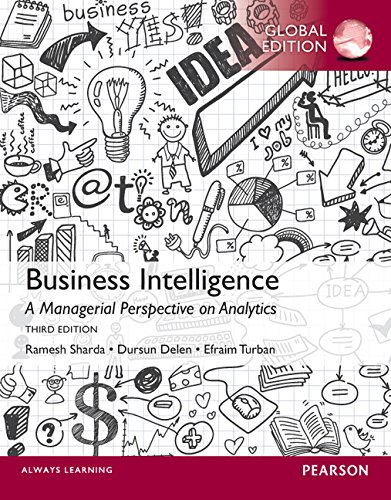 Business Intelligence: A Managerial Perspective on Analytics, Global Edition